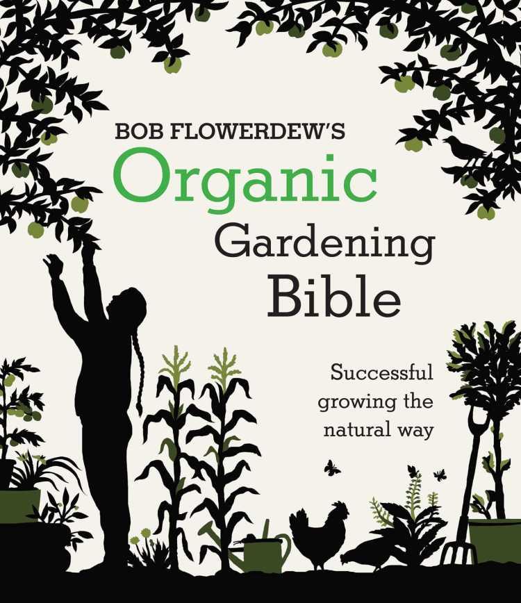 organic gardenig bible